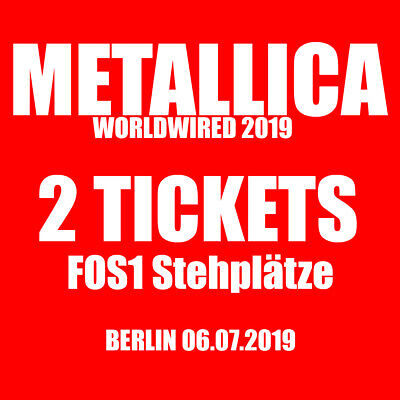 2x METALLICA TICKETS | FOS 1 | BERLIN 06.07.19 | FRONT OF STAGE 1| BESTE PLÄTZE