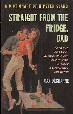 Straight From The Fridge Dad: A Dictionary of H... - Max Decharne - Acceptabl...