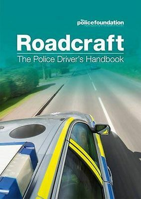 Roadcraft: The Police Drivers Handbook by Penny Mares, Police Foundation, Philip