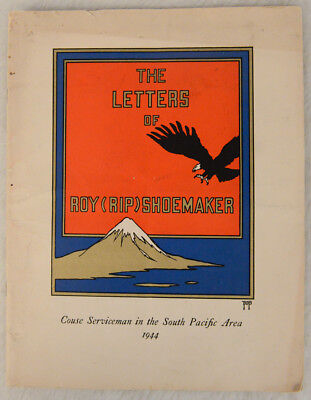 The Letters of Roy (RIP) Shoemaker - Couse Serviceman in the South Pacific 1944