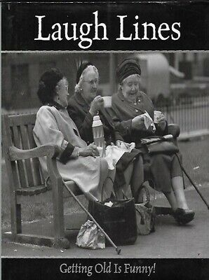 Laugh Lines: Getting Old is Funny.