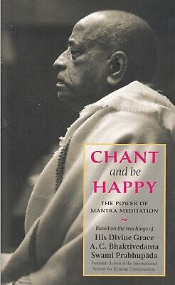 Chant and be Happy - A C Bhaktivedanta Swami - Good - Paperback