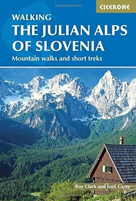 The Julian Alps of Slovenia: Mountain Walks and Short Treks New Vinyl Bound Book