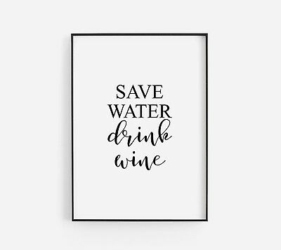 Save Water Drink Wine Black Funny Typography Kitchen Poster Print Home Wall Art