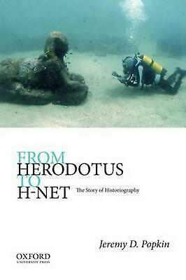 From Herodotus to H-net: The Story of Historiography by Jeremy Popkin (English)