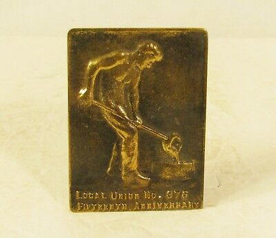 Vintage Brass Plaque Local Union 376 Anniversary Steel or Foundry Worker