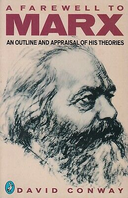 A Farewell to Marx: An Outline And Appraisal of... - David Conway - Acceptabl...
