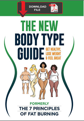 The New Body Type Guide: The 7 Principles of Fat Burning PDF (Fast Delivery)
