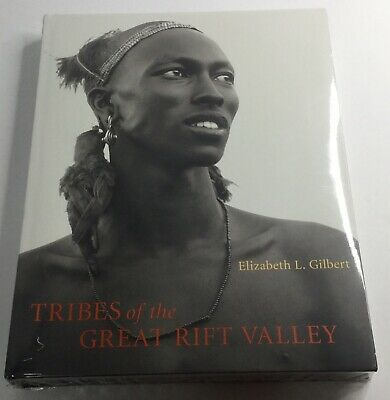 New Tribes of the Great Rift Valley by Elizabeth L. Gilbert (2007, Hardcover)