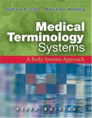 Medical Terminology Systems: A Body Systems Approach Fifth Edition (Medical Ter