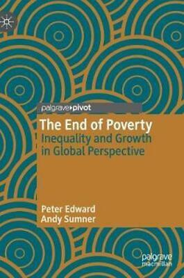 The End of Poverty: Inequality and Growth in Global Perspective by Peter Edward