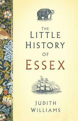 The Little History of Essex by Judith Williams: New