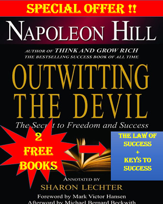 Outwitting the Devil ;The Secret to Freedom and Success (+2 free books)