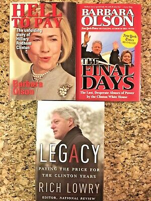 Clinton 3 Book Lot The Final Days Hell to Pay by Barbara Olson Legacy Rich Lowry