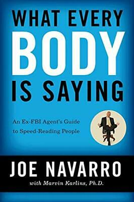 What Every Body Is Saying: An Ex-FBI Agent's Guide to Speed-Reading People PDF