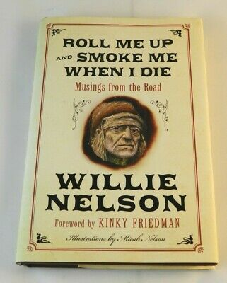 FIRST EDITION Roll Me Up and Smoke Me When I Die Autographed by Willie Nelson
