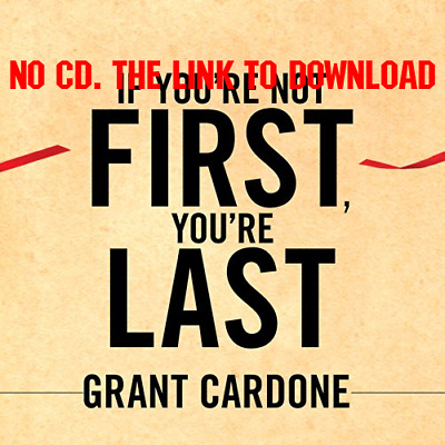 If Youre Not First, Youre Last by Grant Cardone (AUDIOBOOK)