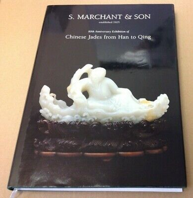 S Marchant & Son 80th Anniversary Exhibition Chinese Jades from Han to Qing (B4)