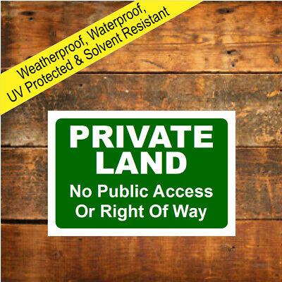 Private land no public access or right of way sign 3052WDKGR extremely durable