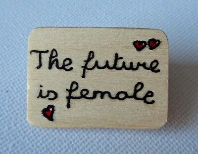a072a2589 Feminist Slogan Badge Brooch Pin The Future Is Female Women's Empowerment  Wooden