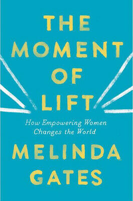 The Moment of Lift: How Empowering Women Changes the World | Melinda Gates