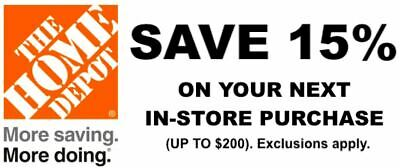 Home Depot 15% OFF Coupon Save up to $200 In Store Only MORE SAVING MORE DOING!