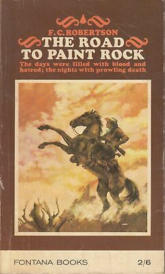 The Road To Paint Rock - F C Robertson - Fontana Books - Acceptable - Paperback
