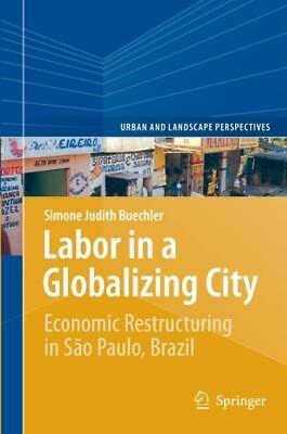 Labor in a Globalizing City, Simone Judith Buechler