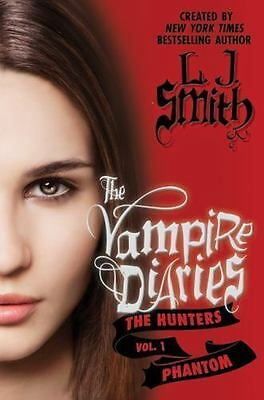 The Vampire Diaries: The Hunters: Phantom by Smith, L. J.