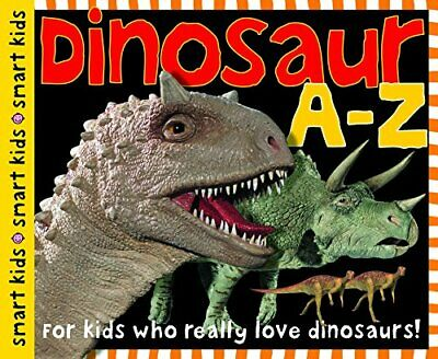 NEW - Dinosaur A-Z: For kids who really love dinosaurs! by Priddy, Roger