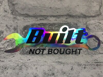 Built Not Bought Sticker JDM Oil Slick Background Spanner Window Sticker Qty1