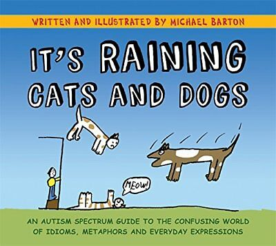 It's Raining Cats and Dogs: An Autism Spectrum G... by Michael Barton 1849052832