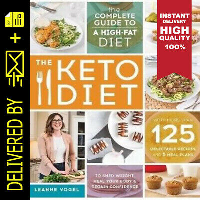 The Keto Diet: The Complete Guide by Leanne Vogel [E B00K] [PDF] COOK 🔥