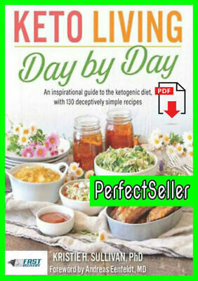 Keto Living Day by Day: An Inspirational Guide to the Ketogenic DiET