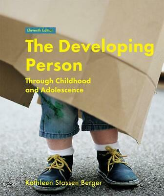 The Developing Person Through Childhood and Adolescence, Kathleen Stassen B ...