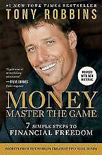 Money - Master the Game : 7 Simple Steps to Financial Freedom by Tony Robbins