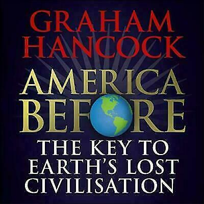 America Before: The Key to Earth's Lost Civilization by Graham Hancock [ PDF ]