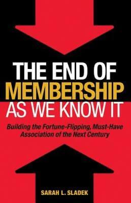 The End of Membership as We Know It: Buiding the Fortune-Flipping, Must-Have