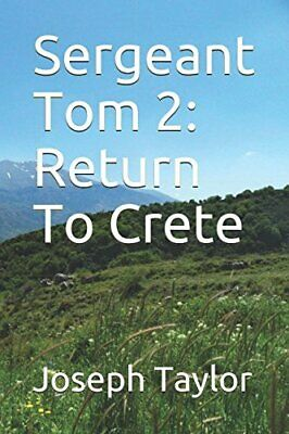 Sergeant Tom 2: Return To Crete by Taylor, Joseph 1980319634 The Cheap Fast Free