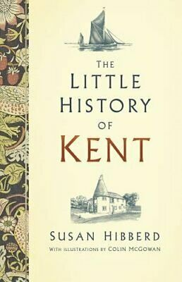 The Little History of Kent by Susan McGowan: New