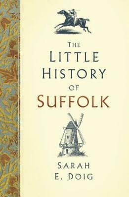 The Little History of Suffolk by Sarah E. Doig: New
