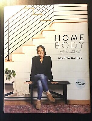 Homebody Joanna Gaines Guide Creating Spaces You Never Want to Leave - Hardcover