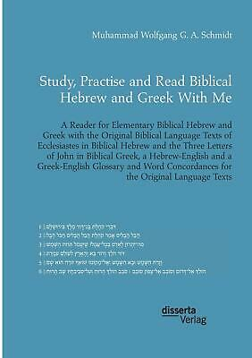 Study, Practise and Read Biblical Hebrew and Greek With Me. A Reader for El ...