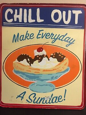 "VTG Ice Cream Sunday Metal Signs, ""Chill Out! Make Everyday A Sunday"" 12""x 10""."
