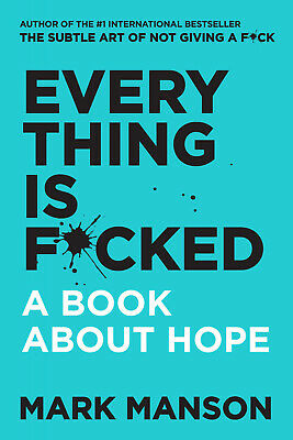 Everything Is F*cked: A Book About Hope by Mark Manson Paperback Book FREE POST