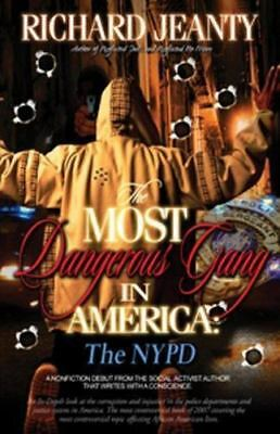 The Most Dangerous Gang in America: NYPD by Jeanty, Richard