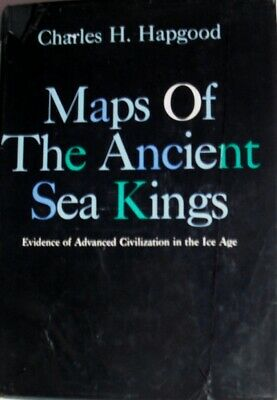 Maps of the Ancient Sea Kings : Evidence of Advanced Civilization, RECUCED PRICE