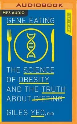 Gene Eating: The Science of Obesity and the Truth about Dieting by Yeo: New