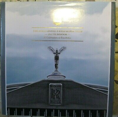 * The Rolls-Royce Enthusiasts' Club 2012 Yearbook a celebration of excellence