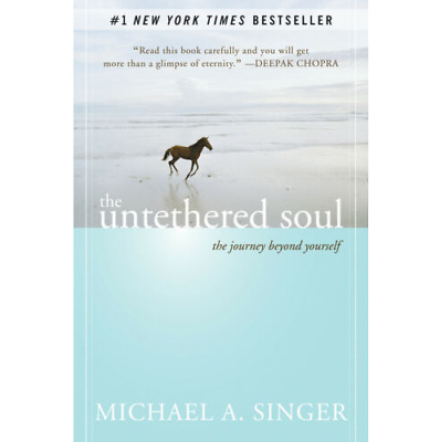 The Untethered Soul: The Journey.. of Michael A. Singer E. B00K